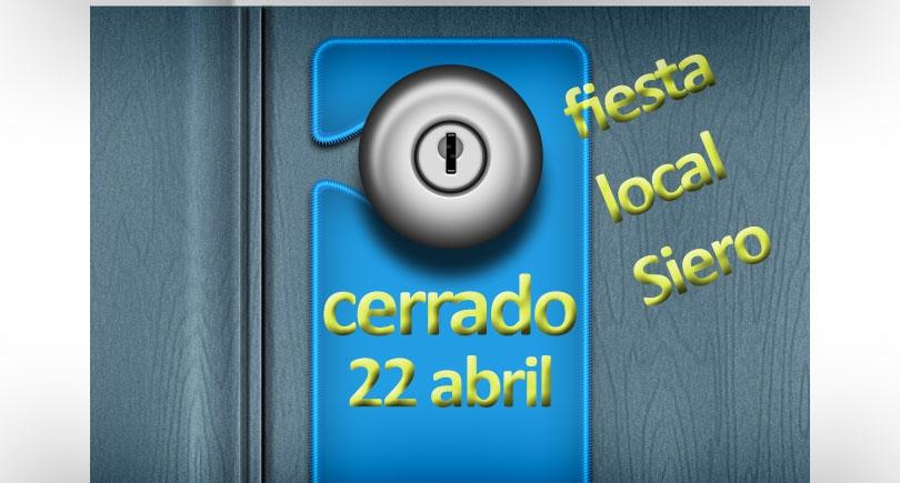 Próximo martes 22 de abril cerrado