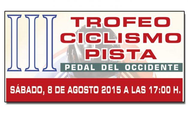 III Trofeo Ciclismo Pista Pedal del Occidente